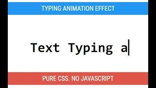 Text Typing Animation Effect using HTML/CSS [No JavaScript]