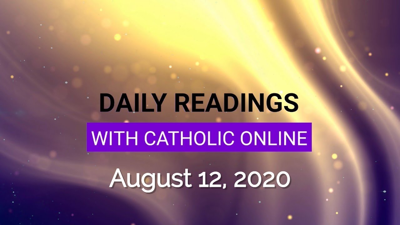 Catholic Daily Mass Reading Wednesday August 12, 2020