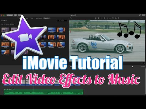 iMovie Tutorial – How to Edit Video to Music With Effects