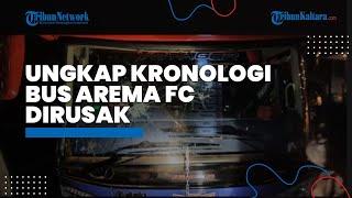 Kronologi Bus Arema FC Dirusak Oknum Tak Bertanggung Jawab, Diduga Dirusak Pakai Batu hingga Rantai