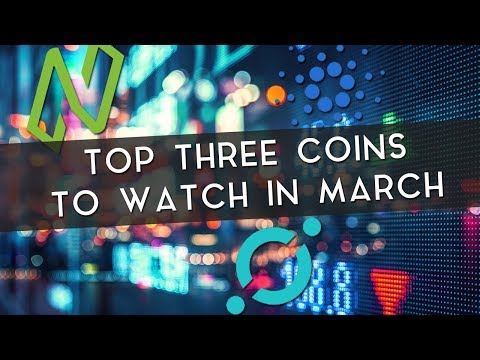 Top 3 Coins to Watch in March | NULS, ADA, & ICON