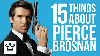 15 Things You Didn't Know About Pierce Brosnan