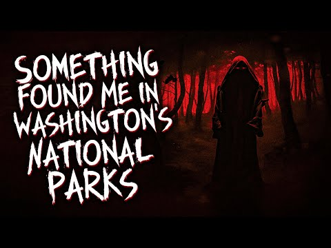 How Can I Escape! | Something Found Me in Washington's National Parks | A National Park Horror Story