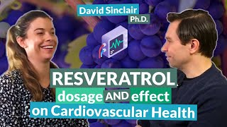 Resveratrol: dosage and effect on cardiovascular health | David Sinclair