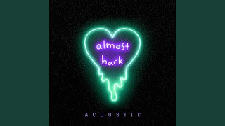 Almost Back (Acoustic)