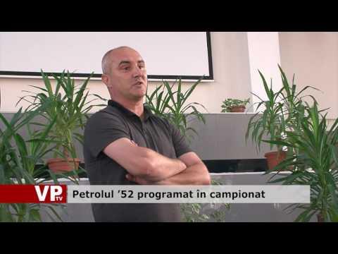 Petrolul '52 programat în campionat