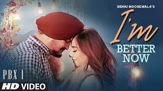 I'm Better Now Video | Sidhu Moose Wala | Snappy | Teji Sandhu | Latest Punjabi Songs 2019