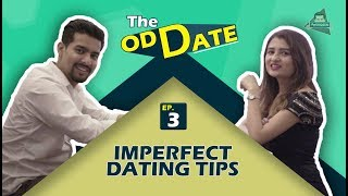 IMPERFECT DATING TIPS | Aashqeen