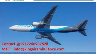 Get Air Ambulance in Dibrugarh and Bhopal with Medical Support by King