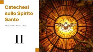 Catechesi sullo Spirito Santo II