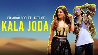 Kala Joda Priyanka Negi ft. Hotline (Official Music Video)   Dj Aquib    Latest Hit Song 2019