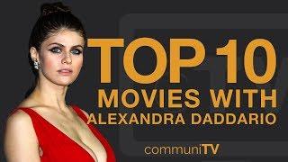 Top 10 Alexandra Daddario Movies