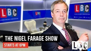 The Nigel Farage Show: 30th May 2019 - LBC