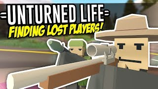 FINDING LOST PLAYERS - Unturned Life Roleplay #186