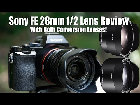 Sony FE 28mm f/2 Lens Review – With Both Conversion Lenses!