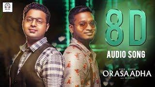 Orasaadha 8D Audio Song | Madras GIG | Must Use Headphones | Tamil Beats 3D
