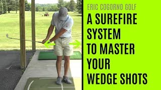 GOLF: A Surefire System To Master Your Wedge Shots And Get The Ball Closer To The Hole