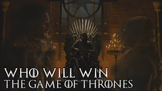 Game of Thrones Season 8 - Who will sit the Iron Throne