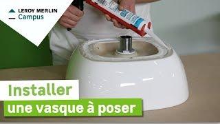 Comment Installer Une Vasque à Poser ? Leroy Merlin