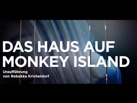 DAS HAUS AUF MONKEY ISLAND von Rebekka Kricheldorf - Premiere 23.02.2019