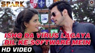 Ishq Da Virus Lagaya Dil Ke Software Mein - Spark