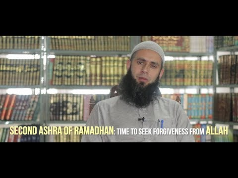 Second Ashra of Ramadhan: Time to seek forgiveness from Allah
