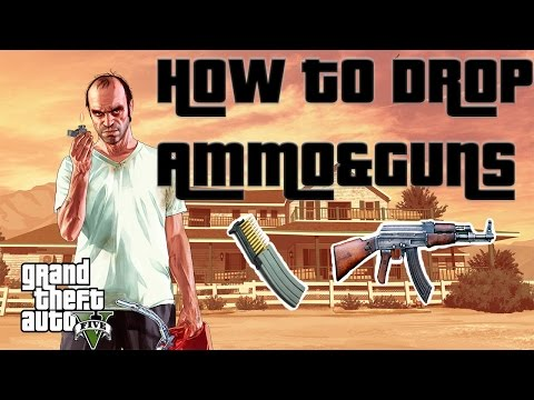 GTA ONLINE HOW TO DROP AMMO AND WEAPONS (PC+XBOX+PS)