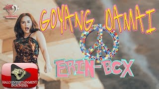 ERIN BCX - GOYANG DAMAI - Official Music Video #Lagu #Dangdut