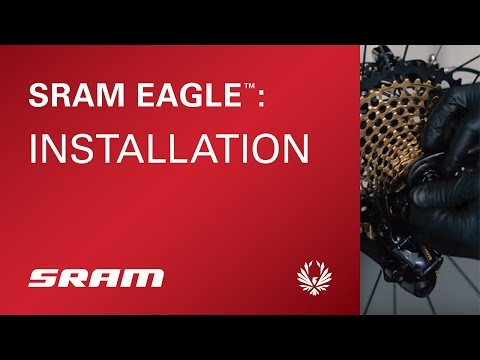 SRAM Eagle™ Installation