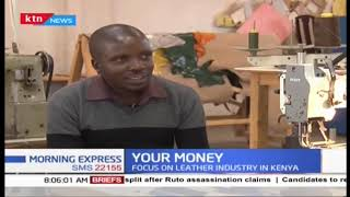 Your Money: Focus on leather industry in Kenya