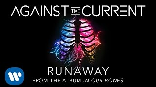 Against The Current - Runaway (Lyrics)