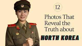 Shocking Photos That Reveal the Truth about North Korea