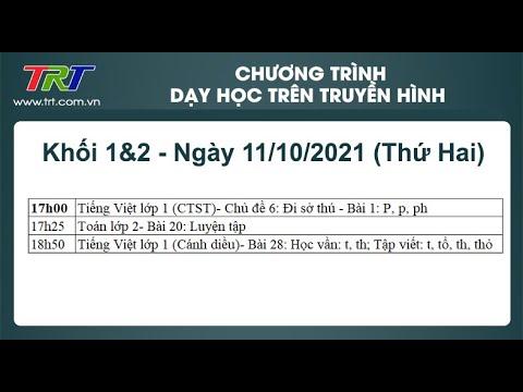 Lớp 1: Tiếng Việt (2 tiết); Lớp 2: Toán. - Dạy học trên truyền hình TRT ngày 11/10/2021