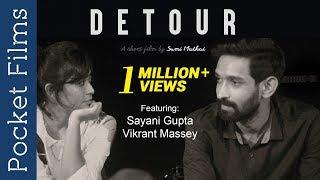 Short Film – Detour - Feat. Sayani Gupta & Vikrant Massey