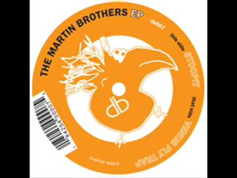 The Martin Brothers - Stoopit