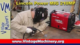 Lincoln Electric Power MIG 210MP -  Unboxing, Assembly, and First Weld
