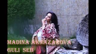 Мадина Акназарова - Гули себ / Madina Aknazarova - Guli Seb