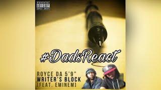 "DADS REACT | ROYCE DA 5'9"" FT EMINEM x WRITER'S BLOCK | REACTION"