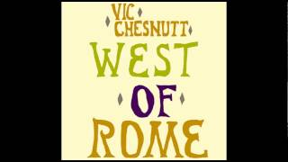 <b>Vic Chesnutt</b>  West Of Rome Full Album Reissued/Remastered Version
