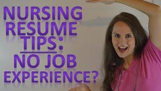 Nursing Resume | New Nurse Tips for Graduates with No Job Experience