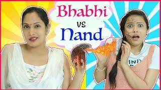 NAND (ननद) vs BHABHI (भाभी) - Every DESI FAMILY Ever ... | #Fun #Sketch #RolePlay #ShrutiArjunAnand