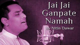 Jai Jai Ganpate Namah, energetic ganesha bhajan by Nitin Dawar