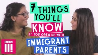 7 Things You'll Know If You Grew Up With Immigrant Parents