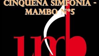 "CINQUENA SINFONIA  "" MAMBO Nº 5 """