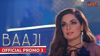 Baaji - Official Promo 3 | Osman Khalid Butt, Amna Ilyas, Mohsin Abbas Haider, Ali Kazmi