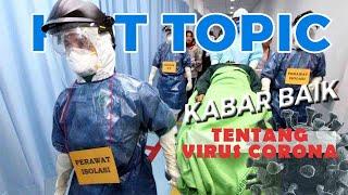 HOT TOPIC: Deretan Kabar Baik Tentang Virus Corona di Indonesia