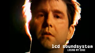 LCD Soundsystem - Losing My Edge