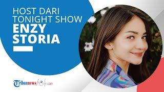 Profil Enzy Storia - Host Tonight Show yang Awali Karier sebagai Model pada 2009