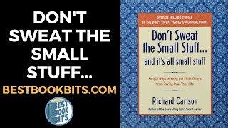 Richard Carlson: Don't Sweat The Small Stuff Book Summary
