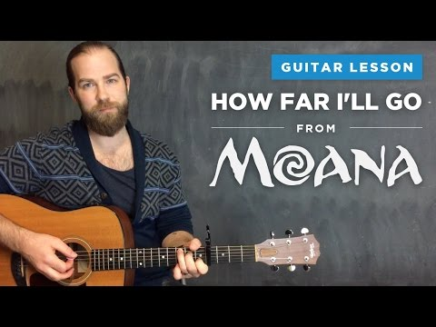 "Guitar Lesson For ""How Far I'll Go"" From Moana / Alessia Cara (with And Without Capo) - Song Notes"